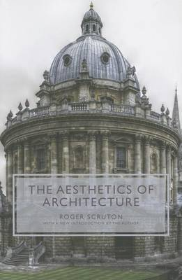 The Aesthetics of Architecture by Roger Scruton
