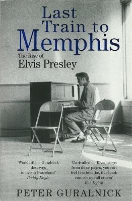 Last Train To Memphis by Peter Guralnick image