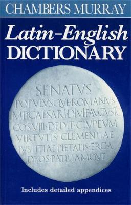 Chambers Murray Latin-English Dictionary by . Chambers