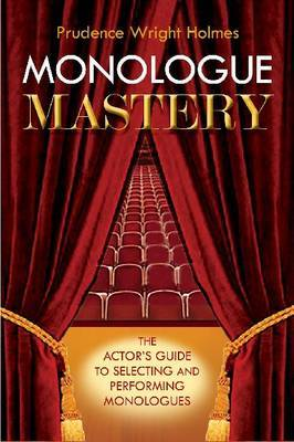 Monologue Mastery by Prudence Wright Holmes image