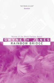 Rainbow Bridge by Gwyneth Jones