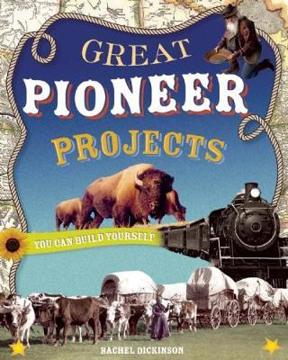 GREAT PIONEER PROJECTS by Rachel Dickinson image