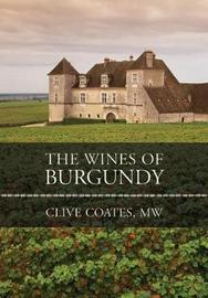 The Wines of Burgundy by Clive Coates