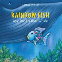 Rainbow Fish And The Big Blue Whale by Marcus Pfister image