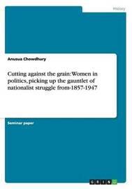 Cutting Against the Grain by Anusua Chowdhury
