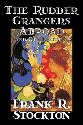 The Rudder Grangers Abroad and Other Stories by Frank .R.Stockton image