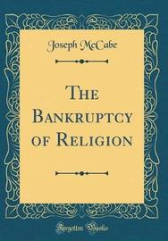 The Bankruptcy of Religion (Classic Reprint) by Joseph McCabe image