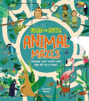 Lift-the-Flap: Animal Mazes by Florence Weiser