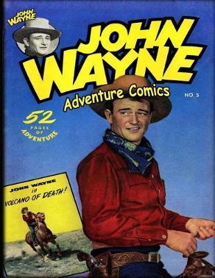 John Wayne Adventure Comics No. 5 by John Wayne