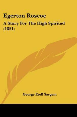 Egerton Roscoe: A Story For The High Spirited (1851) by George Etell Sargent image