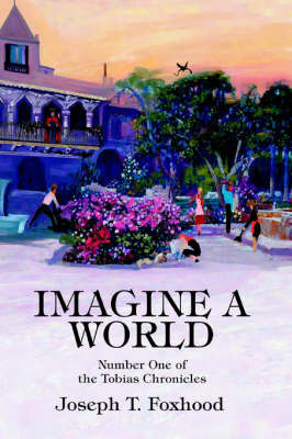 Imagine a World by Joseph T Foxhood