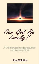 Can God Be Lonely? by Wildfire Divine Favour