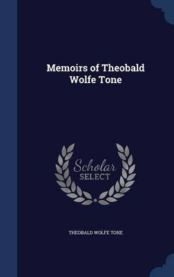 Memoirs of Theobald Wolfe Tone by Theobald Wolfe Tone image