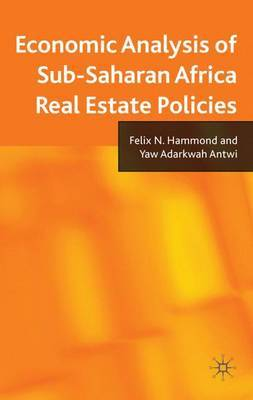 Economic Analysis of Sub-Saharan Africa Real Estate Policies by Felix N. Hammond image