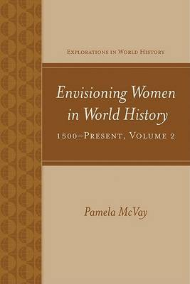 Envisioning Women in World History: 1500-Present by Pamela McVay image