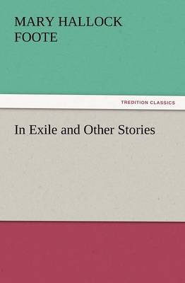 In Exile and Other Stories by Mary Hallock Foote image