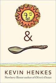 Sun & Spoon by Kevin Henkes