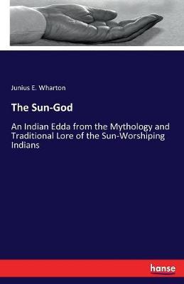 The Sun-God by Junius E Wharton image