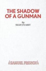 Shadow of a Gunman by Sean O'Casey