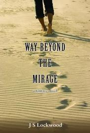 Way Beyond The Mirage by J.S. Lockwood image