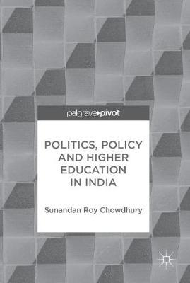 Politics, Policy and Higher Education in India by Sunandan Roy Chowdhury image