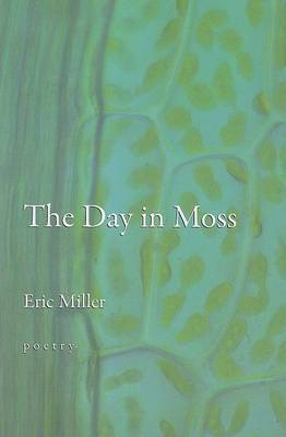 The Day in Moss by Eric Miller image