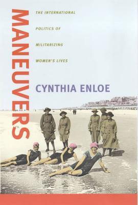 Maneuvers by Cynthia Enloe
