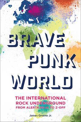 Brave Punk World by James Greene