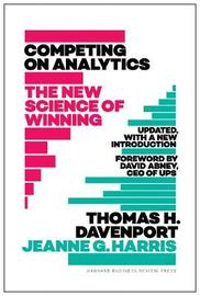 Competing on Analytics: Updated, with a New Introduction by Thomas H Davenport