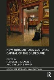 New York: Art and Cultural Capital of the Gilded Age