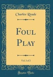 Foul Play, Vol. 2 of 2 (Classic Reprint) by Charles Reade image