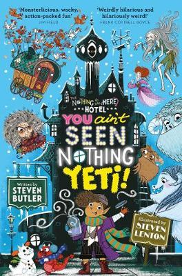 You Ain't Seen Nothing Yeti! by Steven Butler