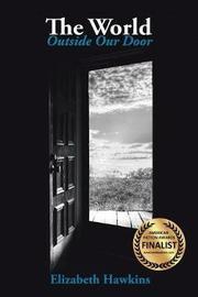 The World Outside Our Door by Elizabeth Hawkins