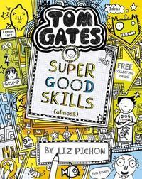 Tom Gates: Super Good Skills (Almost...) by Liz Pichon