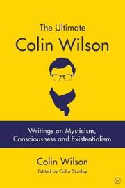 The Ultimate Colin Wilson by Colin Wilson