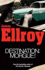 Destination: Morgue by James Ellroy image