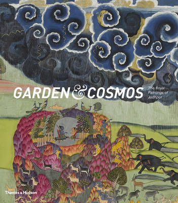 Garden and Cosmos: The Royal Paintings of Jodhpur by Debra Diamond image