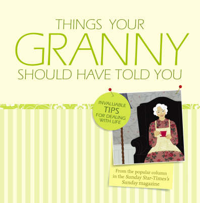 Things Your Granny Should Have Told You by Sunday-Star-Times image