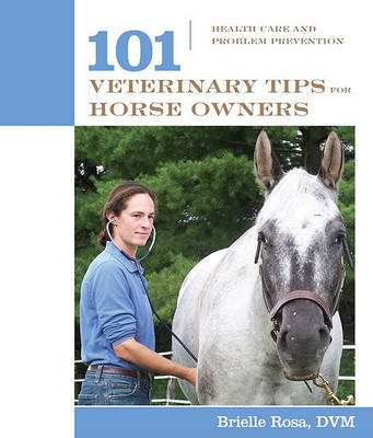 101 Veterinary Tips for Horse Owners by Brielle Rosa image