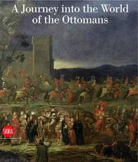 A Journey into the World of the Ottomans by Olga Nefedova image