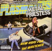 Metal Priestess/New Hope for the Wretched by Plasmatics