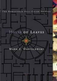 House of Leaves by Mark Z Danielewski