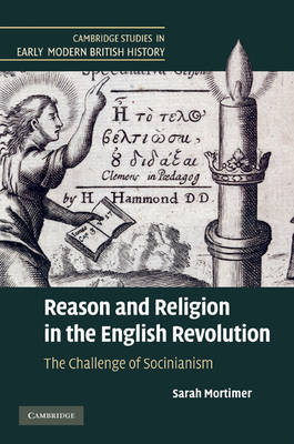 Reason and Religion in the English Revolution by Sarah Mortimer
