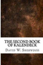 The Second Book of Kalendeck by David W. Sherwood image