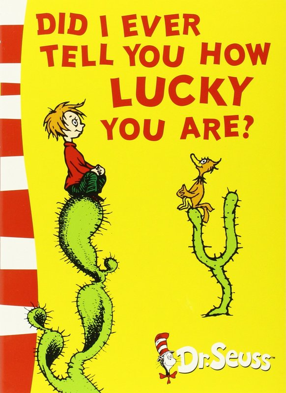 Did I Ever Tell You How Lucky You Are?: Yellow Back Book by Dr Seuss