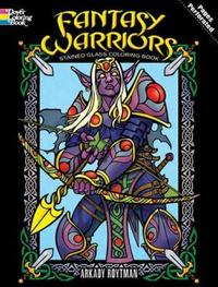 Fantasy Warriors Stained Glass Coloring Book by Arkady Roytman image