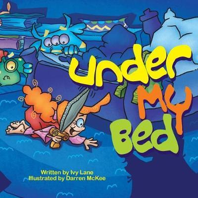Under My Bed by Ivy Lane
