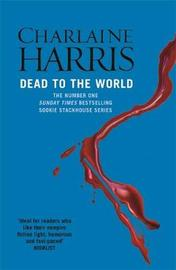Dead to the World (Sookie Stackhouse #4) by Charlaine Harris