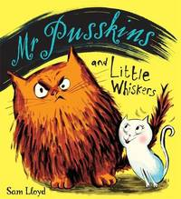Mr Pusskins: Mr Pusskins and Little Whiskers by Sam Lloyd