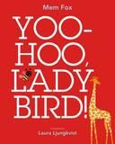 Yoo Hoo, Ladybird! by Mem Fox